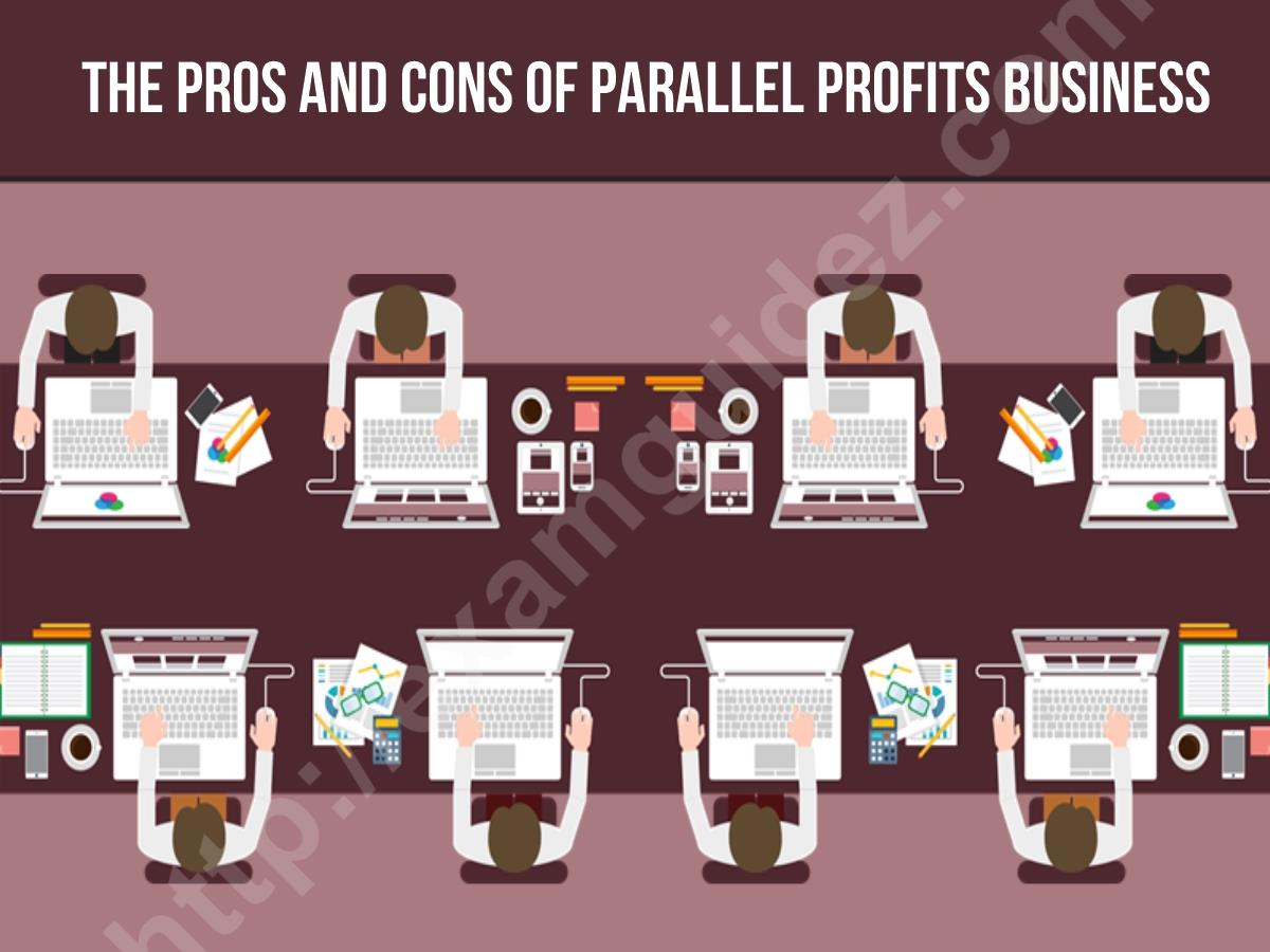 The Pros And Cons Of Parallel Profits Business